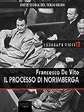 Breve storia del Terzo Reich vol. 12: Il processo di Norimberga