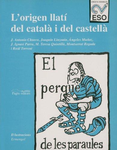 El perquè de les paraules. L'origen llatí del català i del castellà: Àrea de llengües (ESO) - 9788479353544