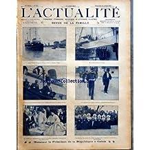ACTUALITE (L') [No 183] du 19/07/1903 - ACTUALITE FRANCAISE ETRANGERE ET LITTERAIRE ILLUSTREE M. LE PRESIDENT DE LA REPUBLIQUE M LOUBET A CALAIS AVEC MM. DELCASSE - LE GENERAL DUBOIS - LE CAPITAINE DE VAISSEAU BAEKME LE TOUR DE FRANCE - AUCOUTURIER - GEORGET LES DIAMANTS DE LA VIERGE DE KAZAN MEMENTO SPORTIF - LA PELOTE BASQUE A PARIS PAR V. LABORDE