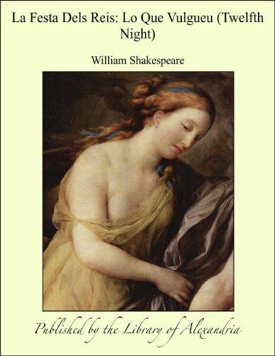 La Festa Dels Reis: Lo Que Vulgueu (Twelfth Night) (Catalan Edition) por William Shakespeare