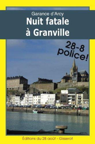 Nuit Fatale à Granville (Diane Garlier enquête t. 5) par Garance d'Arcy