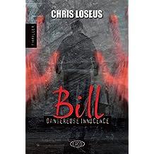 Bill: Dangereuse Innocence