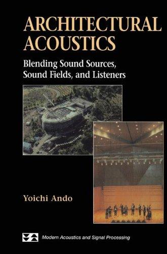 ARCHITECTURAL ACOUSTICS. : Blending sound Sources, Sound Fields, and Listeners, Edition anglaise par Yoichi Ando