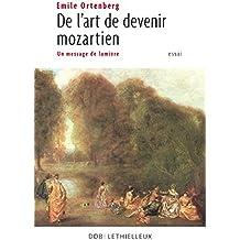 De l'art de devenir mozartien : Un message de lumière (Littérature religieuse) (French Edition)