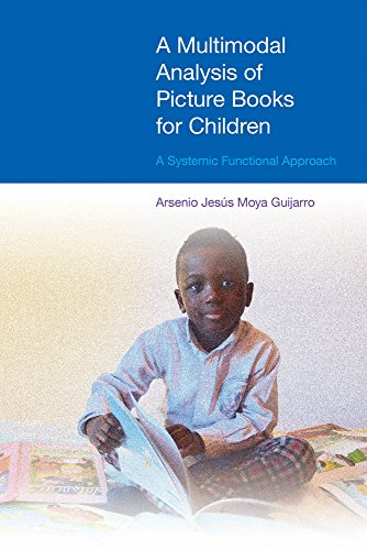 A Multimodal Analysis of Picture Books for Children: A Systemic Functional Approach (Discussions in Functional Approaches to Language)