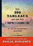 Telecharger Livres Les 100 tableaux qui ont fait l impressionnisme (PDF,EPUB,MOBI) gratuits en Francaise