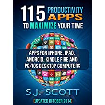 115 Productivity Apps to Maximize Your Time: Apps for iPhone, iPad, Android, Kindle Fire and PC/iOS Desktop Computers (Updated: October 2014) (English Edition)