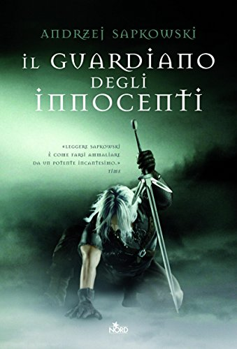 Il guardiano degli innocenti: la saga di geralt di rivia [vol. 1]