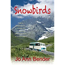 Snowbirds: How A Road Trip in a Vintage RV Put Love and Adventure Back in a Marriage