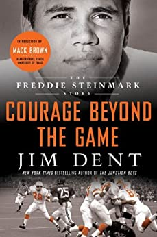 Courage Beyond the Game: The Freddie Steinmark Story de [Dent, Jim]