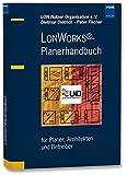 LONWORKS – Planerhandbuch: für Planer, Architekten und Betreiber