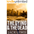 The Dying & The Dead 1: Post Apocalyptic Survival Fiction