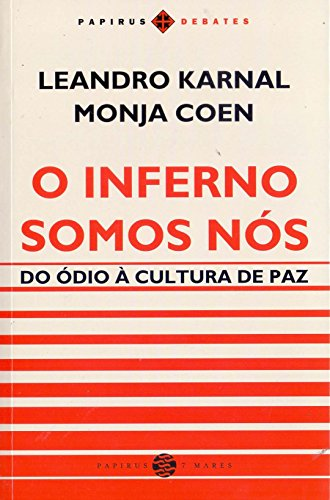 O Inferno Somos Nós. Do Ódio à Cultura de Paz (Português)