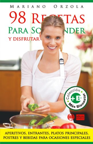 98 RECETAS para sorprender y disfrutar (Colección Más Bienestar) (Spanish Edition)