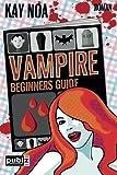Vampire Beginners Guide: Vom falschen Mann gebissen (Vampire Guides)