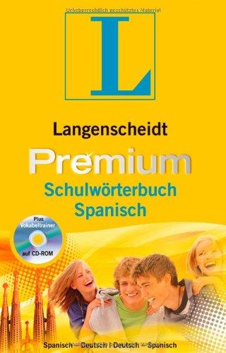 Langenscheidt Premium-Schulwörterbuch Spanisch: Spanisch-Deutsch/Deutsch-Spanisch (Langenscheidt...