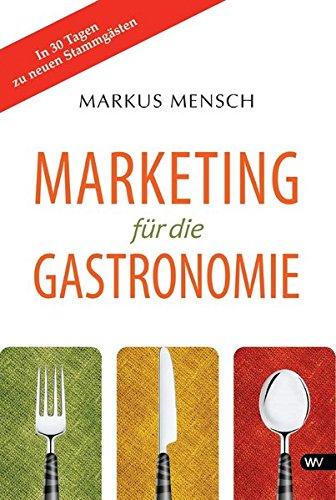 Marketing für die Gastronomie: In 30 Tagen zu neuen Stammgästen