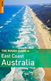 The Rough Guide to East Coast Australia (Rough Guides) [Idioma Inglés]