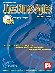Jazz Blues Styles: Jazz Blues Solos in the Styles of Charlie Parker, Thelonius Monk, Sonny Rollins, and More