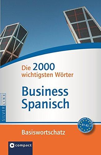 Compact Basiswortschatz Business Spanisch: Die 2000 wichtigsten Wörter. Niveau B1 - B2