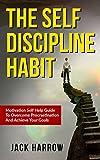 Procrastinaton: The Self Discipline Habit, Motivation Self Help Guide To Overcome Procrastination And Achieve Your Goals (Addiction, Achievement, Productivity, ... Emotions, Psychology) (English Edition)