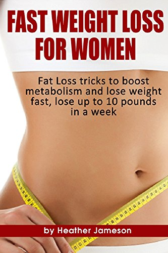 Fast Weight Loss For Women Fat Loss Tricks To Boost
