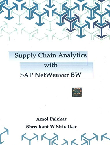 Supply Chain Analytics with SAP NetWeaver Business Warehouse