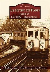 Le métro de Paris - Tome IV - La fin du « vieux métro »