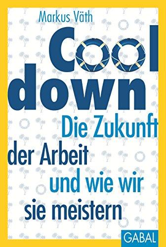 cooldown-die-zukunft-der-arbeit-und-wie-wir-sie-meistern-dein-leben