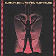 backflip louie and the pool party pagans
