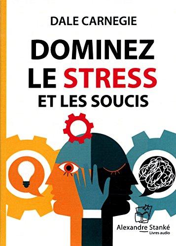 Dominez le stress et les soucis (1CD audio MP3) par Dale Carnegie