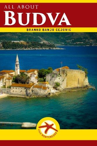 All About Budva: Budva City Guide. Visit Montenegro: 2 [Lingua Inglese]
