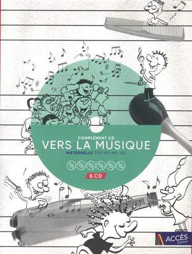 Complement CD Vers la musique maternelle (6CD audio)