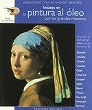 Best Libros de pintura al óleo - Iníciese en la pintura al óleo: con los Review