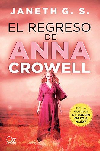 El regreso de Anna Crowell (¿Quién mató a Alex? nº 3) por Janeth G. S.