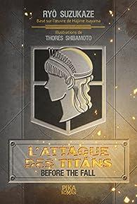 L'Attaque des Titans - Before the Fall (roman) par Ryô Suzukaze