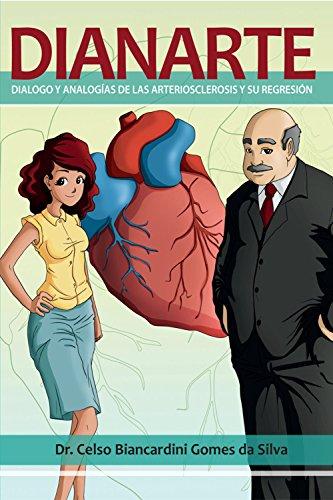 Dianarte-dialogo y analogias de las arteriosclerosis y su regresion: DIANARTE por Celso Biancardini Gomes Da Silva