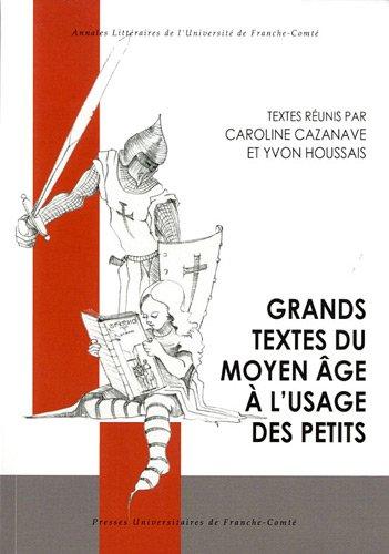 Grands textes du moyen âge à l'usage des petits par Caroline Cazanave