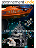 The War of Alien Aggression (Box Set One) (English Edition)