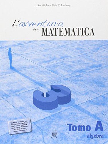 L'avventura della matematica. Tomo A. Con materiali per il docente. Per la Scuola media: 3