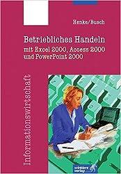 Betriebliches Handeln mit Access, Excel und PowerPoint 2000.