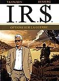 I.R.$. - tome 16 - Options sur la Guerre