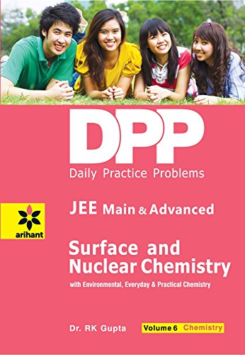 Daily Practice Problems (DPP) for JEE Main & Advanced: Surface & Nuclear Chemistry Vol.6 Chemistry