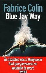BLUE JAY WAY