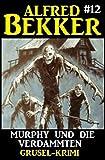 Alfred Bekker Grusel-KrimiÜbernatürliche Wesen bedrohen die Welt. Dämonen suchen die Menschen heim - und mutige Dämonenjäger begegnen dem Grauen...Alfred Bekker ist ein bekannter Autor von Fantasy-Romanen, Krimis und Jugendbüchern. Neben seinen große...