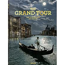 The Grand Tour: The Golden Age of Travel (Xl)