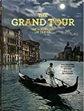 The Grand Tour. The Golden Age of Travel (Xl) - Sabine Arqué