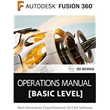 Fusion 360 Training Guide Book [Basic level]: Next Generation Cloud Powered 3D CAD Software (English Edition)