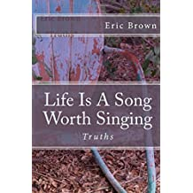 Life Is A Song Worth Singing: Truths