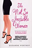 The Not So Invisible Woman by Portnoy, Suzanne (2008) Paperback
